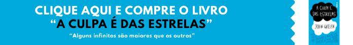 Banner de Compra - Livro A Culpa é das Estrelas